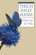 CITA CON LA VIDA: EL ARTE DE VIVIR EN EL PRESENTE - 9788497544122 - THICH NHAT HANH