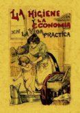LA HIGIENE Y LA ECONOMIA EN LA VIDA PRACTICA (FACSIMILES MAXTOR) - 9788497618922 - ANONIMO