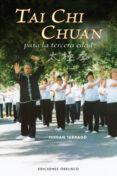 TAI CHI CHUAN PARA LA TERCERA EDAD - 9788497775922 - FERRAN TARRAGO