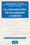 LA COMUNICACIÓN: DE LOS ORÍGENES A INTERNET - 9788497847322 - VV.AA.