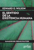 EL SENTIDO DE LA EXISTENCIA HUMANA - 9788497849722 - EDWARD O. WILSON