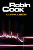 CONVULSION - 9788497935722 - ROBIN COOK