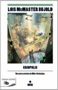 CRIOPOLIS - 9788498727722 - LOIS MCMASTER BUJOLD