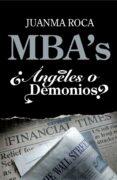 MBA S ¿ANGELES O DEMONIOS? - 9788498750522 - JUANMA ROCA