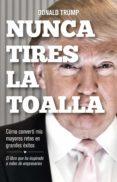 nunca tires la toalla (ebook)-donald j. trump-9788498754322