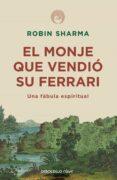 EL MONJE QUE VENDIO SU FERRARI: UNA FABULA ESPIRITUAL - 9788499087122 - ROBIN S. SHARMA