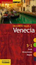 UN CORTO VIAJE A VENECIA 2016 (GUIARAMA COMPACT) - 9788499358222 - BEGOÑA PEGO DEL RIO