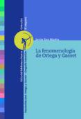 LA FENOMENOLOGIA DE ORTEGA Y GASSET - 9788499403922 - JAVIER SAN MARTIN