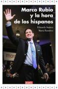 marco rubio y la hora de los hispanos (ebook)-eduardo suarez-maria ramirez-9788499926322