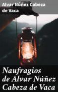 Libros electrónicos gratis para descargar para la tableta de Android NAUFRAGIOS DE ALVAR NÚÑEZ CABEZA DE VACA 4057664170132 CHM de NÚÑEZ CABEZA DE VACA ÁLVAR