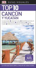CANCUN Y YUCATAN 2018 (GUIA VISUAL TOP 10) - 9780241338032 - VV.AA.