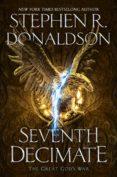 SEVENTH DECIMATE - 9780399586132 - STEPHEN R. DONALDSON