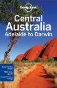 CENTRAL AUSTRALIA-ADELAIDE TO DARWIN 2013 (6TH ED)(LONELY PLANET) (COUNTRY GUIDES) - 9781741797732 - VV.AA.