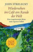 WIEDERSEHEN IM CAFE AM RANDE DER WELT - 9783423260732 - JOHN STRELECKY