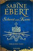 SCHWERT UND KRONE (DER JUNGE FALKE) - 9783426654132 - SABINE EBERT