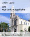 Descargas gratuitas de libros electrónicos sin registro EINE KRANKENHAUSGESCHICHTE in Spanish 9783748719632 de STEFANIE LISCHKE