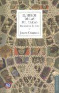 EL HEROE DE LAS MIL CARAS - 9786071620132 - JOSEPH CAMPBELL