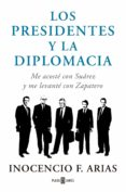 LOS PRESIDENTES Y LA DIPLOMACIA - 9788401347832 - INOCENCIO ARIAS