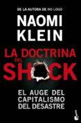 LA DOCTRINA DEL SHOCK: EL AUGE DEL CAPITALISMO DEL DESASTRE - 9788408006732 - NAOMI KLEIN