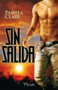 SIN SALIDA - 9788415433132 - PAMELA CLARE