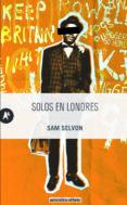 SOLOS EN LONDRES - 9788415509332 - SAM SELVON