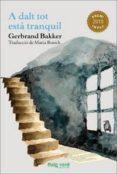 A DALT TOT ESTA TRANQUIL - 9788415539032 - GERBRAND BAKKER