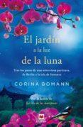 EL JARDÍN A LA LUZ DE LA LUNA - 9788415893332 - CORINA BOMANN