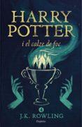 HARRY POTTER I EL CALZE DE FOC (RÚSTICA) - 9788416367832 - J.K. ROWLING