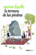 LA TERNURA DE LAS PIEDRAS - 9788416440832 - MARION FAYOLLE