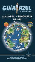 MALASIA, SINGAPUR Y BRUNEI 2017 (GUIA AZUL) 2ª ED. - 9788416766932 - LUIS MAZARRASA MOWINCKEL