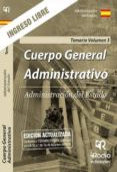 ADMINISTRACION DEL ESTADO: CUERPO GENERAL ADMINISTRATIVO. INGRESO LIBRE. TEMARIO (VOL. 3) - 9788417287832 - VV.AA.