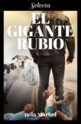 el gigante rubio (segundas oportunidades) (ebook)-bela marbel-9788417610432