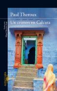 UN CRIMEN EN CALCUTA - 9788420407432 - PAUL THEROUX