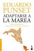 ADAPTARSE A LA MAREA - 9788423346332 - EDUARDO PUNSET
