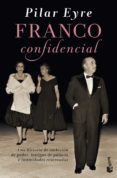 FRANCO CONFIDENCIAL - 9788423349432 - PILAR EYRE ESTRADA