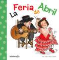 LA FERIA DE ABRIL - 9788424645632 - FRAN NUÑO