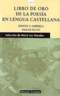 LIBRO DE ORO DE LA POESIA EN LENGUA CASTELLANA (ESPAÑA Y AMERICA. SIGLOS XII-XX) - 9788426135032 - MARIA LUZ SEL. Y PROL. MORALES