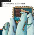 LOS FANTASMAS BUSCAN CASA - 9788426349132 - ROCIO ANTON
