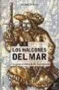 LOS HALCONES DEL MAR: LA GRAN AVENTURA DE LA PIRATERIA - 9788427023932 - RAFAEL ABELLA
