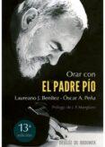 ORAR CON EL PADRE PIO - 9788433018632 - OSCAR PEÑA