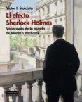 EL EFECTO SHERLOCK HOLMES: VARIACIONES DE LA MIRADA DE MANET A HITCHCOCK - 9788437638232 - VICTOR I. STOICHITA
