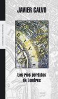 LOS RIOS PERDIDOS DE LONDRES - 9788439714132 - JAVIER CALVO
