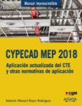 CYPECAD MEP 2018: DISEÑO Y CALCULO DE INSTALACIONES EN LOS EDIFICIOS (MANUAL IMPRESCINDIBLE) - 9788441539532 - ANTONIO MANUEL REYES RODRIGUEZ