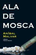 ala de mosca (ebook)-anibal malvar-9788446044932