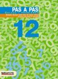 PAS A PAS 12 CALCUL I PROBLEMES EDUCACIO PRIMARIA - 9788448912932 - VV.AA.