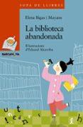 LA BIBLIOTECA ABANDONADA - 9788448930332 - ELENA BIGAS