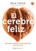 el cerebro feliz (ebook)-mila cahue-9788449331732