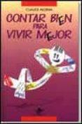CONTAR BIEN PARA VIVIR MEJOR - 9788449700132 - CLAUDIA ALSINA