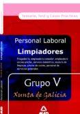 LIMPIADORES XUNTA DE GALICIA (GRUPO V): TEMARIO Y TEST - 9788466550932 - VV.AA.