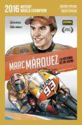 MARC MARQUEZ: LA HISTORIA DE UN SUEÑO (ED. ESPECIAL) - 9788467926132 - BELEN ORTEGA